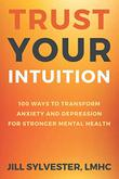 TRUST YOUR INTUITION by Jill Sylvester