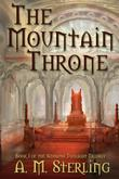 THE MOUNTAIN THRONE by A.M.  Sterling