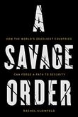 A SAVAGE ORDER by Rachel Kleinfeld