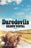 DAREDEVILS by Shawn Vestal