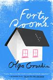 FORTY ROOMS by Olga Grushin