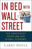 IN BED WITH WALL STREET by Larry Doyle