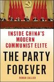 THE PARTY FOREVER by Rowan  Callick
