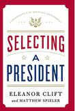 SELECTING A PRESIDENT by Eleanor Clift