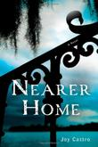 NEARER HOME by Joy Castro