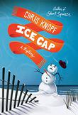ICE CAP by Chris Knopf