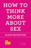 Cover art for HOW TO THINK MORE ABOUT SEX