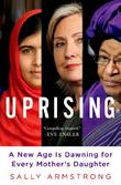 UPRISING by Sally Armstrong