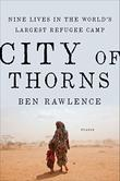 CITY OF THORNS by Ben Rawlence