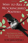 WHY <i>TO KILL A MOCKINGBIRD</i> MATTERS