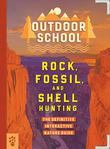 ROCK, FOSSIL, AND SHELL HUNTING
