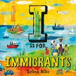 I IS FOR IMMIGRANTS
