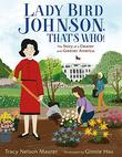 LADY BIRD JOHNSON, THAT'S WHO!