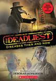 THE DEADLIEST DISEASES THEN AND NOW