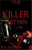 THE KILLER WITHIN by R.D. Tkachuck