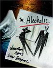 THE ALCOHOLIC by Jonathan Ames