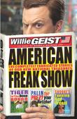 AMERICAN FREAK SHOW by Willie Geist