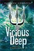THE VICIOUS DEEP by Zoraida  Córdova