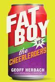 FAT BOY VS. THE CHEERLEADERS