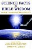 SCIENCE FACTS IN BIBLE WISDOM by Harry W. Miller