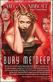BURY ME DEEP by Megan Abbott