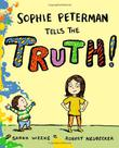 SOPHIE PETERMAN TELLS THE TRUTH! by Sarah Weeks