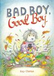 BAD BOY, GOOD BOY by Kay Chorao