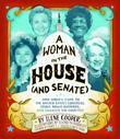 A WOMAN IN THE HOUSE (AND SENATE)