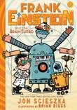 FRANK EINSTEIN AND THE BRAINTURBO by Jon Scieszka