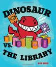 DINOSAUR VS. THE LIBRARY by Bob Shea