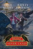 THE BRIDGE TO NEVER LAND by Dave Barry