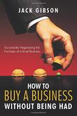 Cover art for HOW TO BUY A BUSINESS WITHOUT BEING HAD