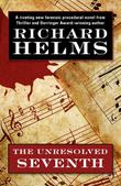 THE UNRESOLVED SEVENTH by Richard Helms