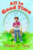 ALL IN GOOD TIME by Martha J. Biery