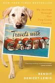 TRAVELS WITH CASEY by Benoit Denizet-Lewis