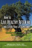 Cover art for HOW TO LIVE HEALTHY AFTER 40, AND EXTEND YOUR LIFE EXPECTANCY