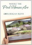 Cover art for WHERE THE PINK HOUSES ARE