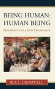 BEING HUMAN: HUMAN BEING by Rue L. Cromwell