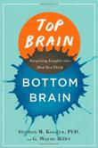 TOP BRAIN, BOTTOM BRAIN by Stephen M. Kosslyn