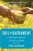 SOIL AND SACRAMENT by Fred Bahnson