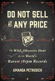 DO NOT SELL AT ANY PRICE by Amanda Petrusich