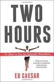 TWO HOURS by Ed Caesar