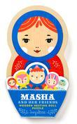 MASHA AND HER FRIENDS