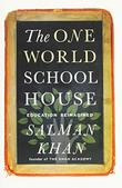 THE ONE WORLD SCHOOLHOUSE by Salman Khan