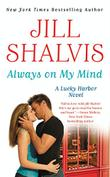 ALWAYS ON MY MIND by Jill Shalvis