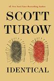 IDENTICAL by Scott Turow