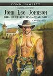 JOHN LEE JOHNSON WILL HURT YOU BAD, REAL BAD