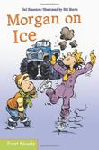 MORGAN ON ICE by Ted Staunton
