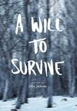 A Will To Survive by John Jackson