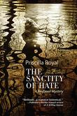 THE SANCTITY OF HATE by Priscilla Royal